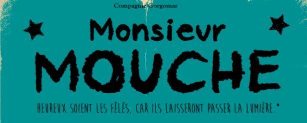 """Illustration pour l'actualité Théâtre Francis Gag: """"Monsieur Mouche"""""""